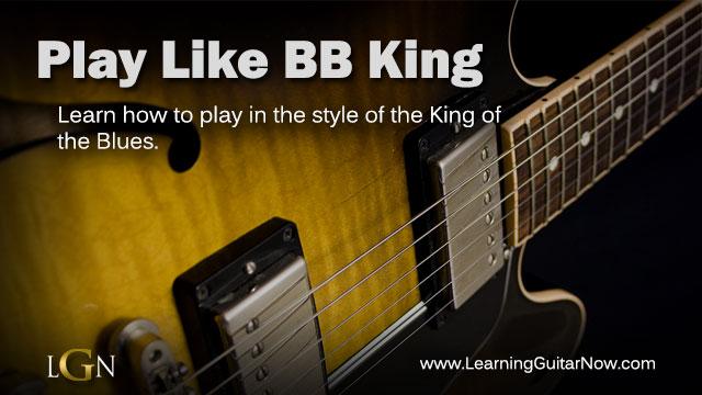 play like bb king guitar lessons learning guitar now. Black Bedroom Furniture Sets. Home Design Ideas