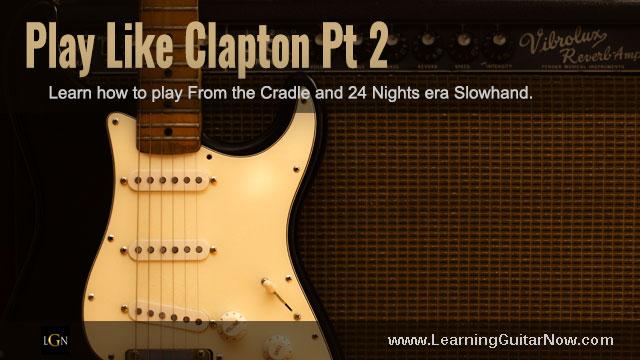 Clapton Slow Blues Solo Lesson