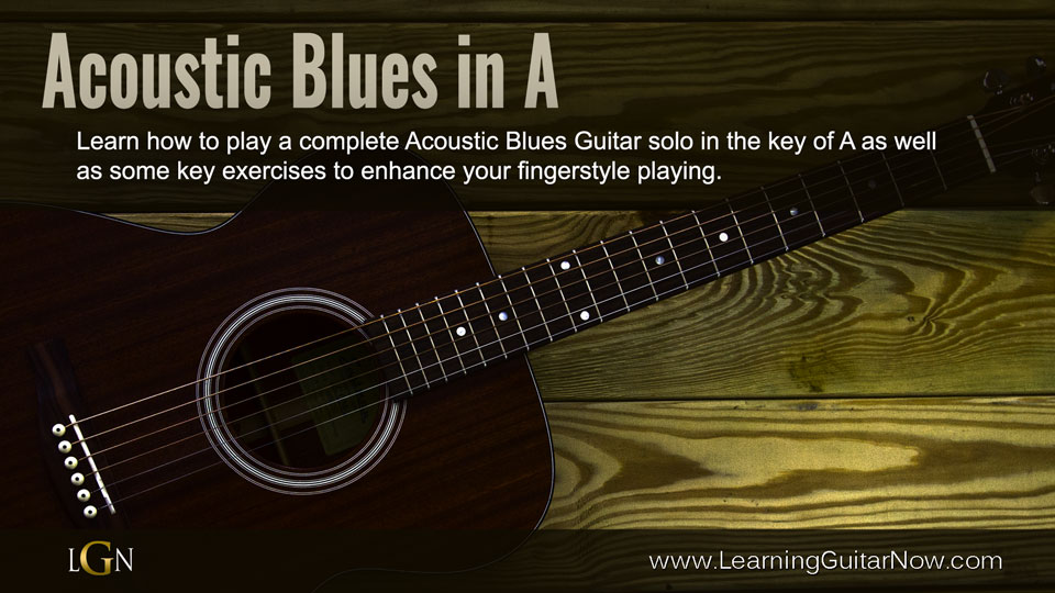 acoustic blues guitar solo learning guitar now. Black Bedroom Furniture Sets. Home Design Ideas