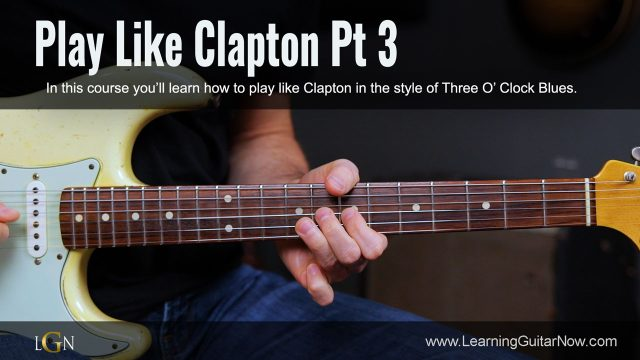 Play Like Clapton Pt 3 Solo