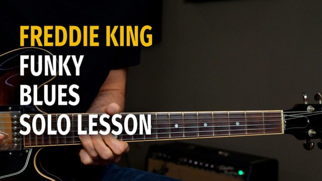 Freddie King Style Funky Blues Solo - Podcast 61