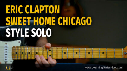 Sweet Home Chicago Clapton Style Solo Lesson – Podcast 76